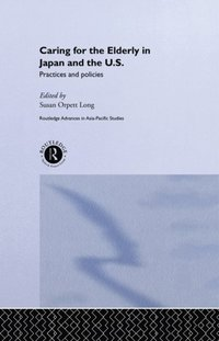 Caring for the Elderly in Japan and the US (e-bok)