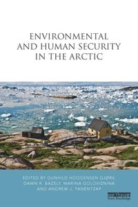 Environmental and Human Security in the Arctic (e-bok)