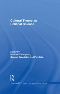 Cultural Theory as Political Science (e-bok)