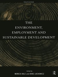 Environment, Employment and Sustainable Development (e-bok)
