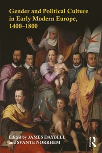 Gender and Political Culture in Early Modern Europe, 1400-1800 (e-bok)