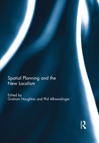 Spatial Planning and the New Localism (e-bok)