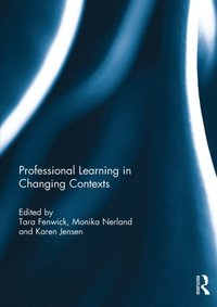 Professional Learning in Changing Contexts (e-bok)