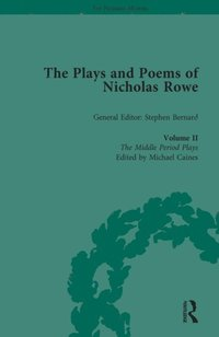 Plays and Poems of Nicholas Rowe, Volume II (e-bok)
