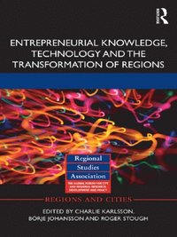 Entrepreneurial Knowledge, Technology and the Transformation of Regions (e-bok)