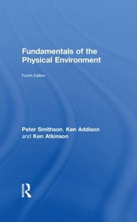 Fundamentals of the Physical Environment (e-bok)