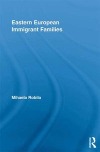 Eastern European Immigrant Families (e-bok)