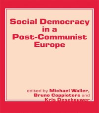 Social Democracy in a Post-communist Europe (e-bok)