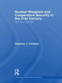 Nuclear Weapons and Cooperative Security in the 21st Century (e-bok)