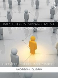 Impression Management in the Workplace (e-bok)