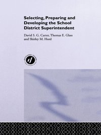 Selecting, Preparing And Developing The School District Superintendent (e-bok)