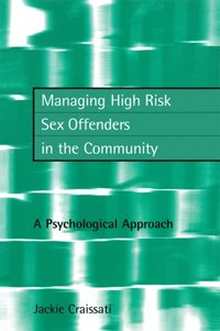 Managing High Risk Sex Offenders in the Community (e-bok)
