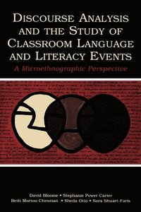 Discourse Analysis and the Study of Classroom Language and Literacy Events (e-bok)