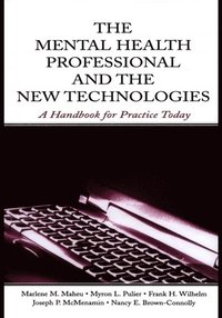 Mental Health Professional and the New Technologies (e-bok)