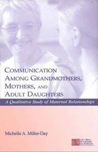 Communication Among Grandmothers, Mothers, and Adult Daughters (e-bok)