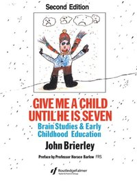 Give Me A Child Until He Is 7 (e-bok)