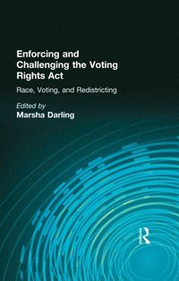 Enforcing and Challenging the Voting Rights Act (e-bok)