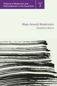 Ways Around Modernism (e-bok)