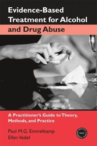 Evidence-Based Treatments for Alcohol and Drug Abuse (e-bok)