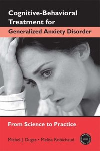 Cognitive-Behavioral Treatment for Generalized Anxiety Disorder (e-bok)
