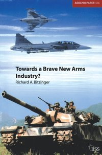 Towards a Brave New Arms Industry? (e-bok)