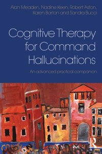 Cognitive Therapy for Command Hallucinations (e-bok)