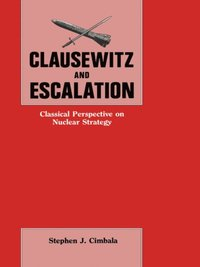 Clausewitz and Escalation (e-bok)