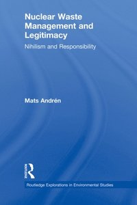 Nuclear  Waste Management and Legitimacy (e-bok)