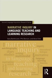 Narrative Inquiry in Language Teaching and Learning Research (e-bok)