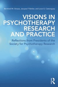 Visions in Psychotherapy Research and Practice (e-bok)