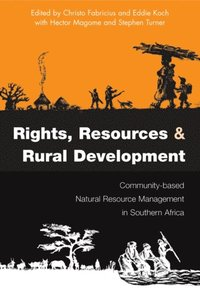 Rights Resources and Rural Development (e-bok)