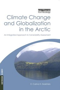 Climate Change and Globalization in the Arctic (e-bok)