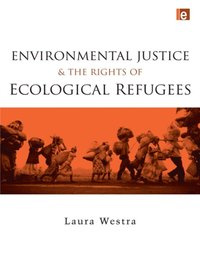 Environmental Justice and the Rights of Ecological Refugees (e-bok)