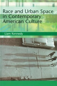 Race and Urban Space in American Culture (e-bok)