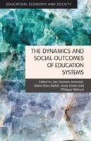 The Dynamics and Social Outcomes of Education Systems (inbunden)
