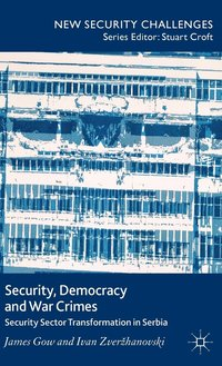 Security, Democracy and War Crimes (inbunden)