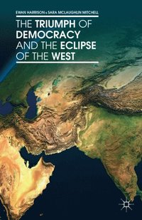 Triumph of Democracy and the Eclipse of the West (e-bok)