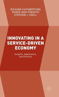 Innovating in a Service-Driven Economy (inbunden)