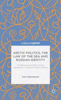 Arctic Politics, the Law of the Sea and Russian Identity (inbunden)