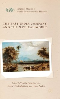 The East India Company and the Natural World (inbunden)