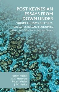 Post-Keynesian Essays from Down Under Volume III: Essays on Ethics, Social Justice and Economics (e-bok)