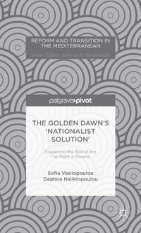 The Golden Dawn's 'Nationalist Solution': Explaining the Rise of the Far Right in Greece (inbunden)