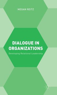 Dialogue in Organizations (inbunden)