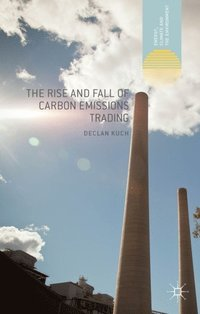 Rise and Fall of Carbon Emissions Trading (e-bok)