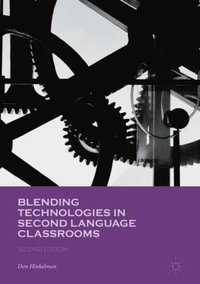 Blending Technologies in Second Language Classrooms (e-bok)