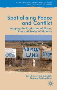 Spatialising Peace and Conflict (inbunden)