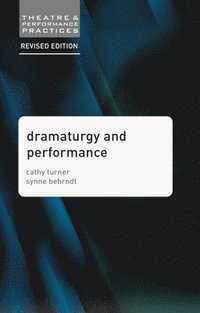 Dramaturgy and Performance (inbunden)