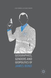 Geographies, Genders and Geopolitics of James Bond (inbunden)