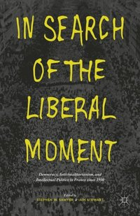 In Search of the Liberal Moment (e-bok)