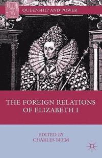 The Foreign Relations of Elizabeth I (häftad)